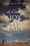 Portada de THE CALL TO JOY AND PAIN: EMBRACING SUFFERING IN YOUR MINISTRY BY FERNANDO, AJITH (2007) PAPERBACK