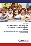 Portada de THE EFFECTS OF POVERTY ON CHILDREN'S EXPERIENCES OF SCHOOL: PERCEPTIONS AND REALITIES ABOUT IMPOVERISHED SCHOOL CHILDREN IN PAKISTAN BY SHAHID HUSSAIN (2012-08-22)