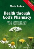 Portada de HEALTH THROUGH GOD'S PHARMACY: ADVICE AND PROVEN CURES WITH MEDICINAL HERBS. NEW EDITION: ADVICE AND EXPERIENCES WITH MEDICINAL HERBS BY MARIA TREBEN (2007) PAPERBACK