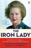 Portada de THE IRON LADY: MARGARET THATCHER, FROM GROCER'S DAUGHTER TO PRIME MINISTER ABRIDGED EDITION BY CAMPBELL, JOHN (2011) PAPERBACK