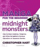 Portada de MANGA FOR THE BEGINNER MIDNIGHT MONSTERS: HOW TO DRAW ZOMBIES, VAMPIRES, AND OTHER DELIGHTFULLY DEVIOUS CHARACTERS OF JAPANESE COMICS BY HART, CHRISTOPHER (2013) PAPERBACK