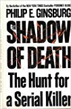 Portada de THE SHADOW OF DEATH: THE HUNT FOR A SERIAL KILLER BY PHILIP E. GINSBURG (1993-01-01)