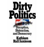 Portada de [(DIRTY POLITICS: DECEPTION, DISTRACTION AND DEMOCRACY )] [AUTHOR: KATHLEEN HALL JAMIESON] [OCT-1993]