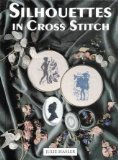 Portada de SILHOUETTES IN CROSS STITCH BY HASLER, JULIE S. (1993) HARDCOVER