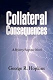 Portada de [(COLLATERAL CONSEQUENCES)] [BY (AUTHOR) GEORGE R HOPKINS] PUBLISHED ON (FEBRUARY, 2009)