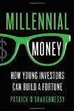 Portada de MILLENNIAL MONEY: HOW YOUNG INVESTORS CAN BUILD A FORTUNE BY O'SHAUGHNESSY, PATRICK (2014) HARDCOVER