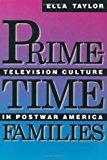 Portada de PRIME-TIME FAMILIES: TELEVISION CULTURE IN POST-WAR AMERICA BY ELLA TAYLOR (1991-02-07)
