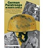 Portada de [( GERMAN PARATROOPS IN NORTH AFRICA: TROPICAL UNIFORMS, HEADGEAR, AND INSIGNIA OF THE FALLSCHIRMJAGER IN WORLD WAR II * * )] [BY: JOHN E. HODGIN] [FEB-2008]