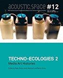 Portada de TECHNO-ECOLOGIES II. ACOUSTIC SPACE #12 BY RASA SMITE, ARMIN MEDOSCH, RAITIS SMITS (2014) PAPERBACK