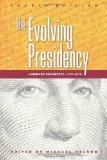 Portada de THE EVOLVING PRESIDENCY: LANDMARK DOCUMENTS, 17872010 [PAPERBACK] [2011] 4TH ED. MICHAEL NELSON
