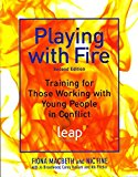 Portada de [PLAYING WITH FIRE: TRAINING FOR THOSE WORKING WITH YOUNG PEOPLE IN CONFLICT] (BY: FIONA MACBETH) [PUBLISHED: MAY, 2011]