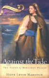Portada de AGAINST THE TIDE: THE VALOR OF MARGARET WILSON (CHOSEN DAUGHTERS) BY HOPE IRVIN MARSTON (2007) PAPERBACK
