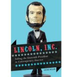 Portada de [( LINCOLN, INC.: SELLING THE SIXTEENTH PRESIDENT IN CONTEMPORARY AMERICA )] [BY: JACKIE HOGAN] [NOV-2011]