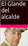 Portada de EL GLANDE DEL ALCALDE