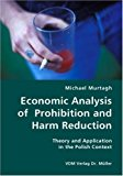 Portada de ECONOMIC ANALYSIS OF PROHIBITION AND HARM REDUCTION- THEORY AND APPLICATION IN THE POLISH CONTEXT BY MICHAEL MURTAGH (2007-07-11)