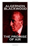 Portada de ALGERNON BLACKWOOD - THE PROMISE OF AIR BY BLACKWOOD, ALGERNON (2013) PAPERBACK
