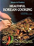 Portada de HEALTHFUL KOREAN COOKING: MEATS & POULTRY (HEALTHFUL KOREAN COOKING) BY CHIN-HWA, NOH (1985) PERFECT PAPERBACK