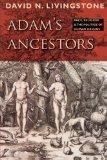 Portada de ADAM'S ANCESTORS: RACE, RELIGION, AND THE POLITICS OF HUMAN ORIGINS (MEDICINE, SCIENCE, AND RELIGION IN HISTORICAL CONTEXT) BY DAVID N. LIVINGSTONE (13-JAN-2011) PAPERBACK