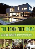 Portada de THE TOXIN-FREE HOME: A GUIDE TO MAINTAINING A CLEAN, ECO-FRIENDLY, AND HEALTHY HOME BY ALISON HAYNES (2015-06-16)