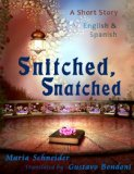 Portada de SNITCHED, SNATCHED (ENGLISH/SPANISH SHORT STORIES)