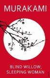 BLIND WILLOW, SLEEPING WOMAN BY MURAKAMI, HARUKI TRANSLATED BY P. GAB EDITION (2007)