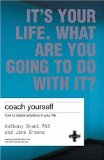 Portada de IT'S YOUR LIFE, WHAT ARE YOU GOING TO DO WITH IT?: MAKE REAL CHANGES IN YOUR LIFE BY GRANT, ANTHONY, GREENE, JANE (2004) PAPERBACK