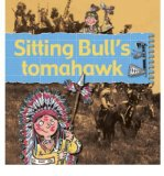 Portada de [( SITTING BULL'S TOMAHAWK )] [BY: GERRY BAILEY] [MAR-2008]