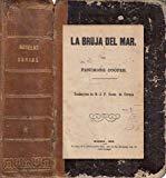 """Portada de LA BRUJA DEL MAR,""""EL PAGE DEL DUQUE DE ORLEANS"""",""""FRANCISCO DE BRETAÑA. EL EMPLAZADO"""""""