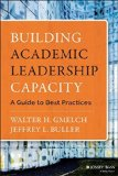 Portada de BUILDING ACADEMIC LEADERSHIP CAPACITY: A GUIDE TO BEST PRACTICES BY WALTER H. GMELCH (31-MAR-2015) HARDCOVER