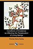 Portada de [CONDITIONS OF EXISTENCE AS AFFECTING THE PERPETUATION OF LIVING BEINGS (DODO PRESS)] (BY: THOMAS HENRY HUXLEY) [PUBLISHED: FEBRUARY, 2008]