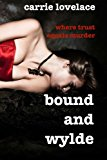 Portada de BOUND AND WYLDE BY CARRIE LOVELACE (2014-02-17)