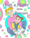 Portada de HUGS & KISSES FROM BRITTANY: A CHILDREN'S BOOK ABOUT THE DEATH OF ANOTHER CHILD, FROM A CHILD'S POINT OF VIEW BY CRISTINE THOMAS (2005) PAPERBACK