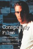 Portada de CONSPIRACY FILMS: A TOUR OF DARK PLACES IN THE AMERICAN CONSCIOUS BY BARNA WILLIAM DONOVAN (2011) PAPERBACK