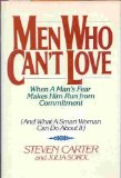 Portada de MEN WHO CAN'T LOVE: WHEN A MAN'S FEAR MAKES HIM RUN FROM COMMITMENT (AND WHAT A SMART WOMAN CAN DO ABOUT IT) BY CARTER, STEVEN, SOKOL, JULIA (1987) HARDCOVER
