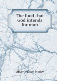 Portada de THE FOOD THAT GOD INTENDS FOR MAN