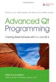 Portada de ADVANCED QT PROGRAMMING: CREATING GREAT SOFTWARE WITH C++ AND QT 4 (PRENTICE HALL OPEN SOURCE SOFTWARE DEVELOPMENT SERIES) 1ST (FIRST) EDITION BY SUMMERFIELD, MARK (2010)