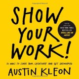 Portada de SHOW YOUR WORK!: 10 WAYS TO SHARE YOUR CREATIVITY AND GET DISCOVERED BY KLEON, AUSTIN (2014) PAPERBACK