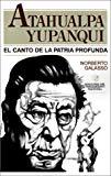 Portada de ATAHUALPA YUPANQUI: EL CANTO DE LA PATRIA PROFUNDA (COLECCION LOS MALDITOS) (SPANISH EDITION) BY NORBERTO GALASSO (1992-09-01)