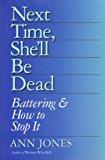 Portada de NEXT TIME, SHE'LL BE DEAD: BATTERING & HOW TO STOP IT BY ANN JONES (1994-01-30)