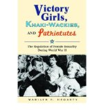 Portada de [( VICTORY GIRLS, KHAKI-WACKIES, AND PATRIOTUTES: THE REGULATION OF FEMALE SEXUALITY DURING WORLD WAR II )] [BY: MARILYN E. HEGARTY] [DEC-2007]