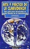 Portada de ARTE Y PRACTICA DE LA CLARIVIDENCIA (SPANISH EDITION) BY OPHIEL (2003-03-02)