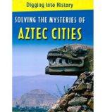 Portada de [( SOLVING THE MYSTERIES OF AZTEC CITIES )] [BY: ANITA CROY] [JAN-2009]