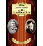 Portada de [(ALLAN QUATERMAIN AT THE CRUCIBLE OF LIFE)] [AUTHOR: THOS KENT MILLER] PUBLISHED ON (FEBRUARY, 2011)