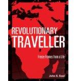 Portada de [( REVOLUTIONARY TRAVELLER: FREEZE-FRAMES FROM A LIFE * * )] [BY: JOHN S. SAUL] [OCT-2010]