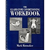 Portada de THE GLADIATOR CONDITIONING WORKBOOK BY MARK HATMAKER (2003-01-01)