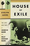 Portada de HOUSE OF EXILE: THE LIVES AND TIMES OF HEINRICH MANN AND NELLY KROEGER-MANN BY EVELYN JUERS (2011-05-10)