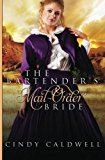 Portada de THE BARTENDER'S MAIL ORDER BRIDE: A SWEET WESTERN HISTORICAL ROMANCE (WILD WEST FRONTIER BRIDES) (VOLUME 3) BY CINDY CALDWELL (2015-09-07)