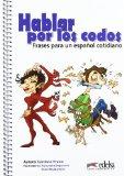 Portada de HABLAR POR LOS CODOS - FRASES PARA UN ESPAÑOL COTIDIANO DE VRANIC, GORDANA (2010) TAPA BLANDA