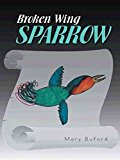 Portada de [(BROKEN WING SPARROW)] [BY (AUTHOR) MARY BUFORD] PUBLISHED ON (JUNE, 2014)