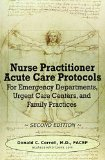 Portada de NURSE PRACTITIONER ACUTE CARE PROTOCOLS - SECOND EDITION: FOR EMERGENCY DEPARTMENTS, URGENT CARE CENTERS, AND FAMILY PRACTICES BY DONALD CORRELL (24-FEB-2012) PAPERBACK
